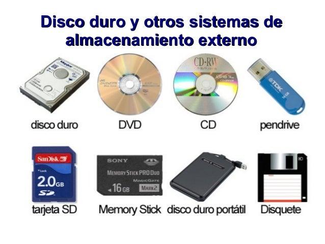 Disco duro y otros sistemas deDisco duro y otros sistemas de almacenamiento externoalmacenamiento externo