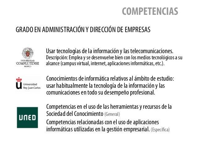 GRADO EN ADMINISTRACIÓNY DIRECCIÓN DE EMPRESAS COMPETENCIAS Usar tecnologías de la información y las telecomunicaciones. D...
