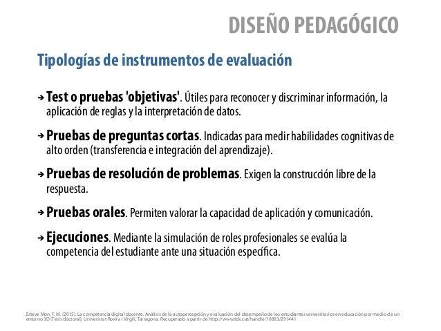 Tipologías de instrumentos de evaluación DISEÑO PEDAGÓGICO ➔ Test o pruebas 'objetivas'. Útiles para reconocer y discrimin...