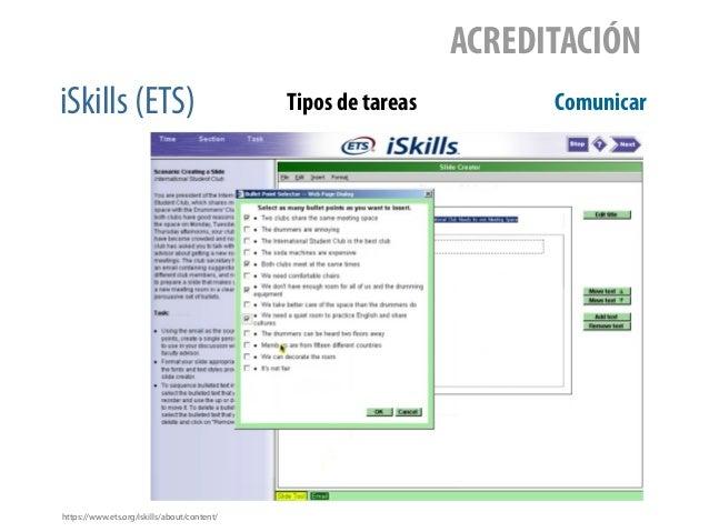 iSkills (ETS) ACREDITACIÓN Tipos de tareas Comunicar https://www.ets.org/iskills/about/content/