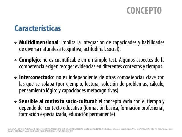 Características CONCEPTO ➔ Multidimensional: implica la integración de capacidades y habilidades de diversa naturaleza (co...