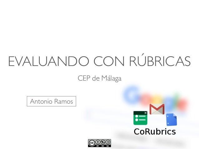EVALUANDO CON RÚBRICAS CEP de Málaga Antonio Ramos