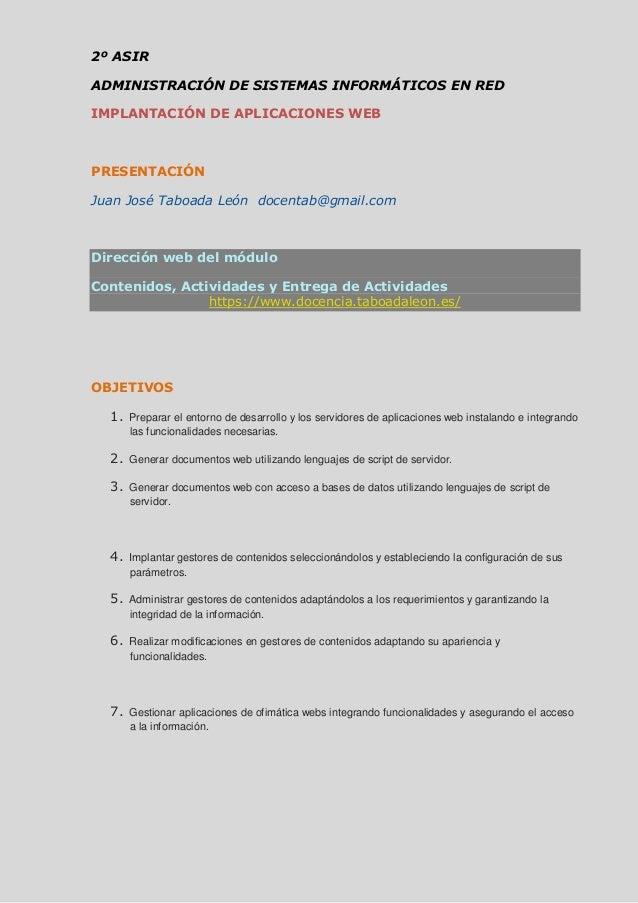 2º ASIR ADMINISTRACIÓN DE SISTEMAS INFORMÁTICOS EN RED IMPLANTACIÓN DE APLICACIONES WEB PRESENTACIÓN Juan José Taboada Leó...