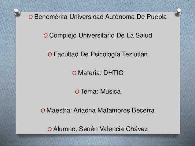 O Benemérita Universidad Autónoma De Puebla O Complejo Universitario De La Salud O Facultad De Psicología Teziutlán O Mate...