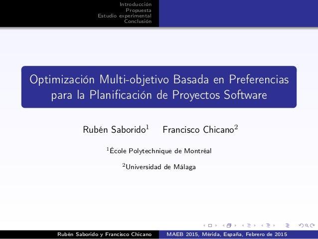 Introducción Propuesta Estudio experimental Conclusión Optimización Multi-objetivo Basada en Preferencias para la Planifica...