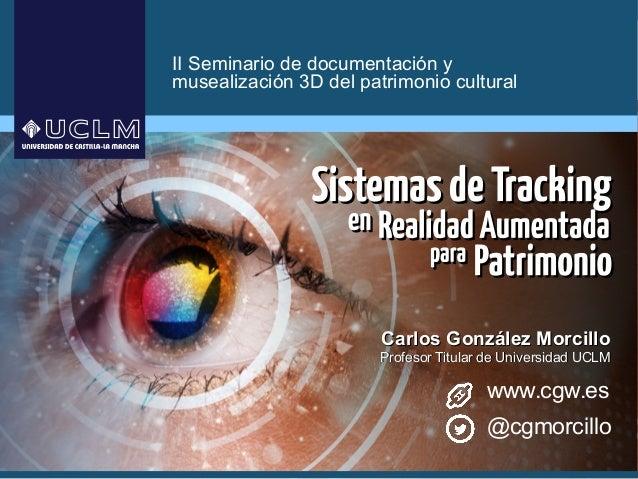 II Seminario de documentación y musealización 3D del patrimonio cultural Carlos González MorcilloCarlos González Morcillo ...