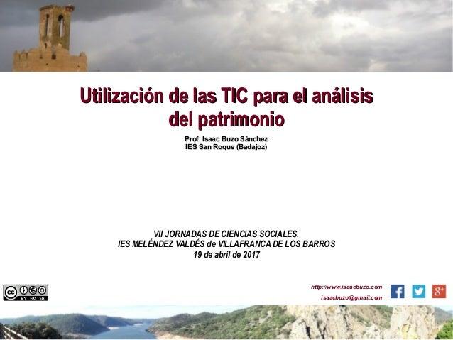 Utilización de las TIC para el análisisUtilización de las TIC para el análisis del patrimoniodel patrimonio Prof. Isaac Bu...