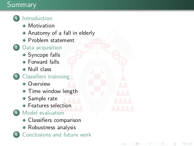 Summary 1 Introduction Motivation Anatomy of a fall in elderly Problem statement 2 Data acquisition Syncope falls Forward ...