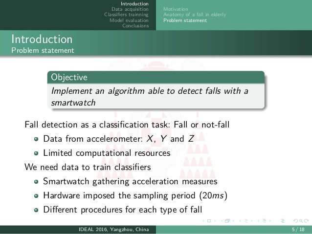 Introduction Data acquisition Classifiers trainning Model evaluation Conclusions Motivation Anatomy of a fall in elderly Pr...