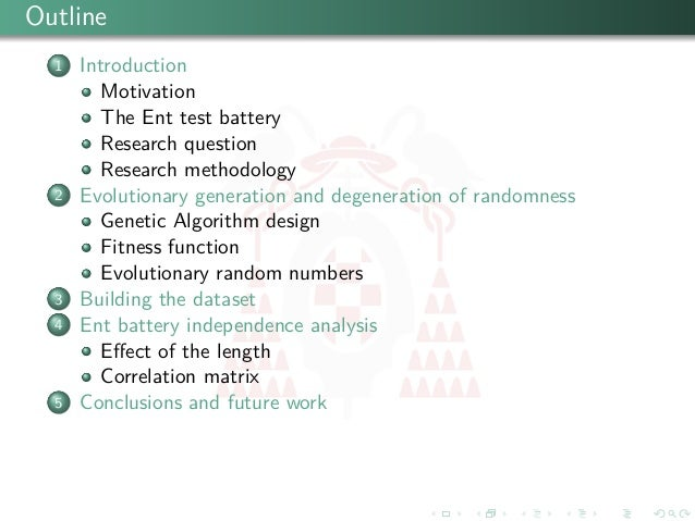 Evolutionary generation and degeneration of randomness to assess the independence of the Ent test battery Slide 2