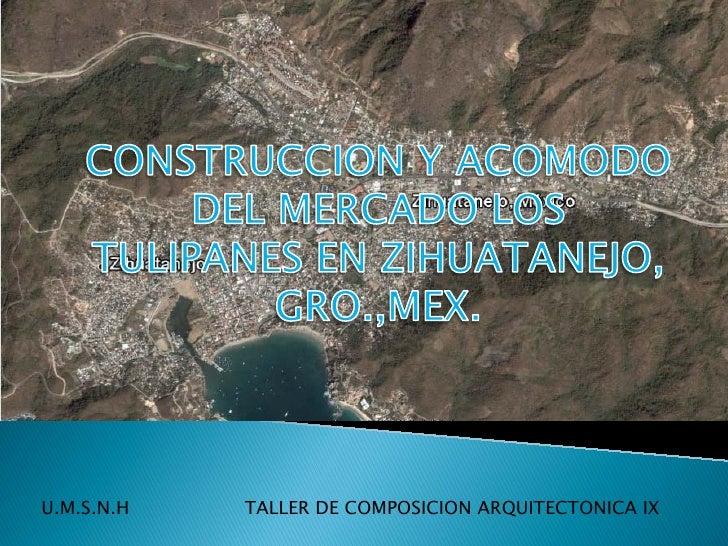 U.M.S.N.H   TALLER DE COMPOSICION ARQUITECTONICA IX