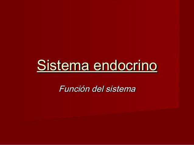Sistema endocrino Función del sistema