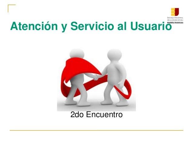 Atención y Servicio al Usuario 2do Encuentro