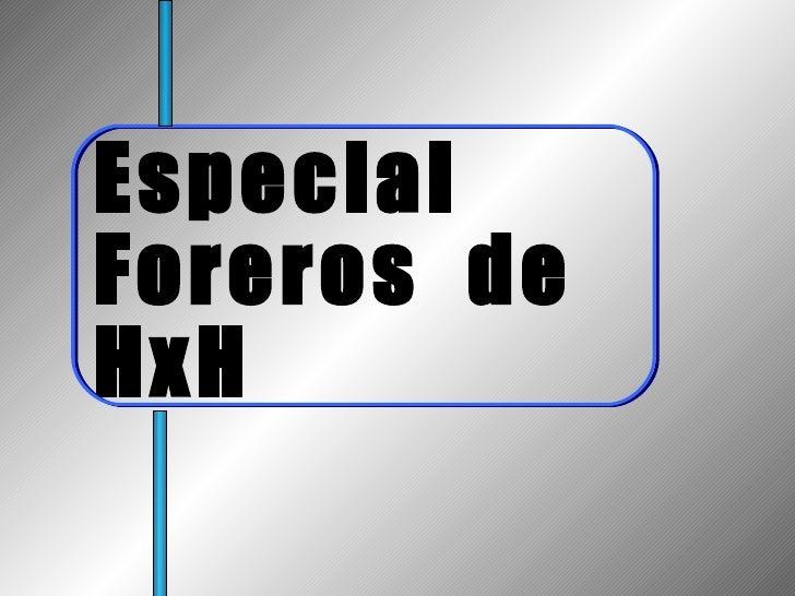 Especial  Foreros  de  HxH