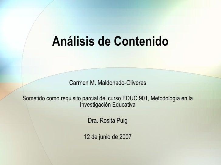 Carmen M. Maldonado-Oliveras Sometido como requisito parcial del curso EDUC 901, Metodología en la Investigación Educativa...