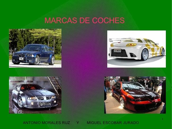 MARCAS DE COCHES ANTONIO MORALES RUZ  Y  MIGUEL ESCOBAR JURADO