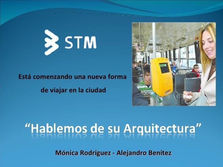 Está comenzando una nueva forma  de viajar en la ciudad Mónica Rodríguez - Alejandro Benítez