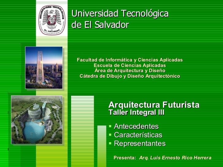 <ul><li>Arquitectura Futurista   Taller Integral III </li></ul><ul><li>Antecedentes </li></ul><ul><li>Características </li...