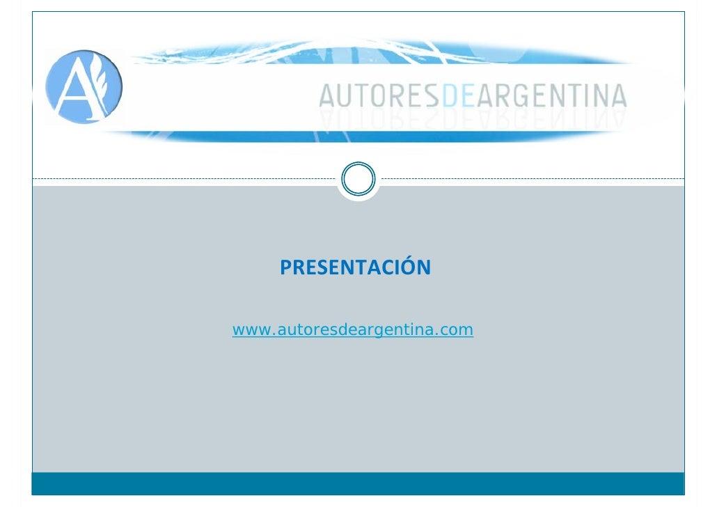PRESENTACIÓN  www.autoresdeargentina.com
