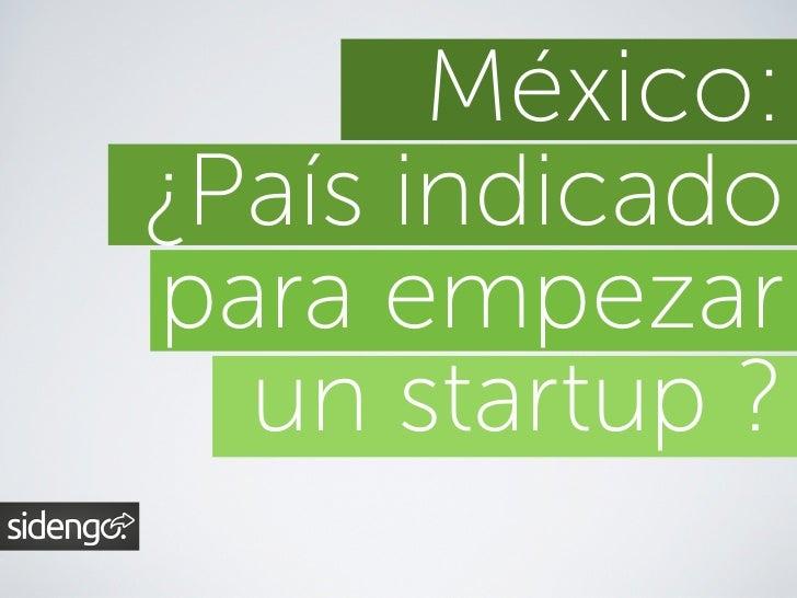 México:¿País indicadopara empezar  un startup ?