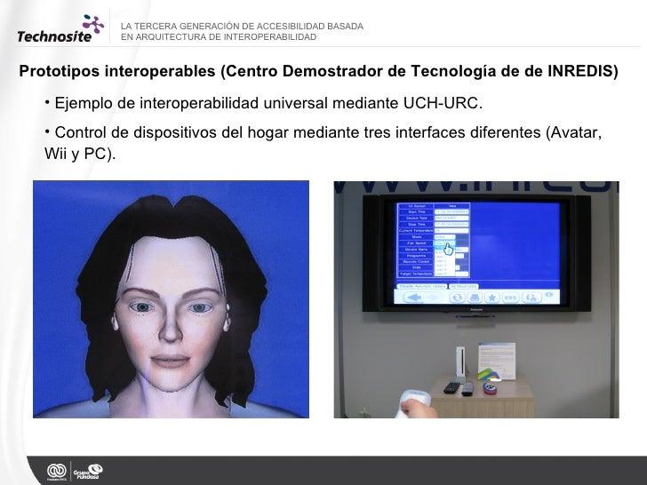 <ul><li>Ejemplo de interoperabilidad universal mediante UCH-URC. </li></ul><ul><li>Control de dispositivos del hogar media...