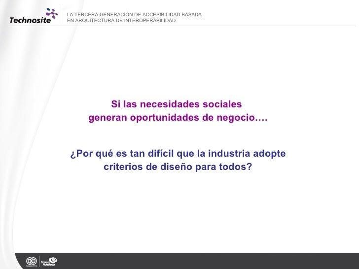 Si las necesidades sociales  generan oportunidades de negocio…. ¿Por qué es tan difícil que la industria adopte criterios ...