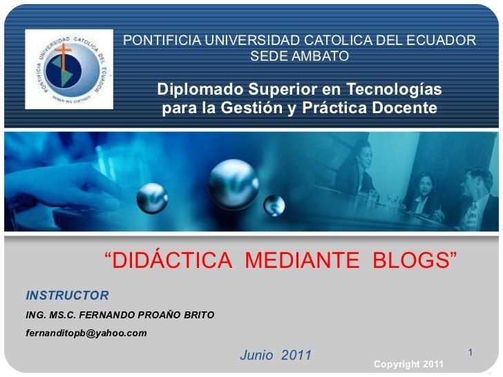 PONTIFICIA UNIVERSIDAD CATOLICA DEL ECUADOR SEDE AMBATO  Diplomado Superior en  Tecnologías  para la Gestión y Práctica Do...