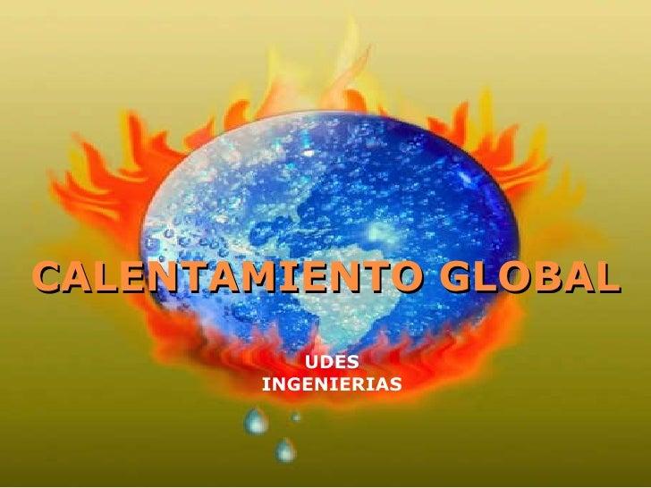 CALENTAMIENTO GLOBAL UDES INGENIERIAS