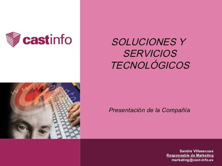 SOLUCIONES Y  SERVICIOSTECNOLÓGICOSPresentación de la Compañía                         Sandra Villaescusa                 ...
