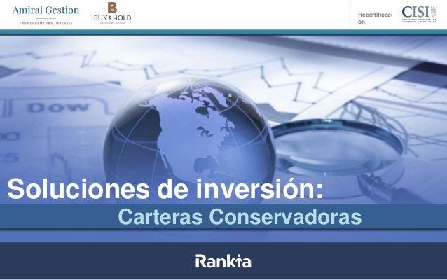 Soluciones de inversión: Carteras Conservadoras Recertificaci ón