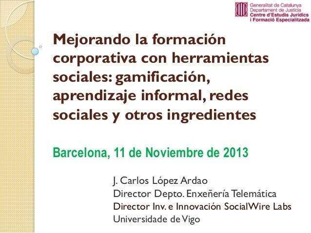 Mejorando la formación corporativa con herramientas sociales: gamificación, aprendizaje informal, redes sociales y otros i...