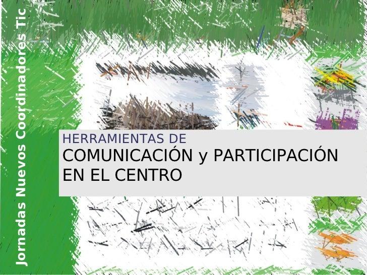 Jornadas Nuevos Coordinadores Tic                                         HERRAMIENTAS DE                                 ...
