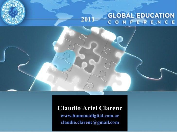 Claudio Ariel Clarenc www.humanodigital.com.ar [email_address] 2011