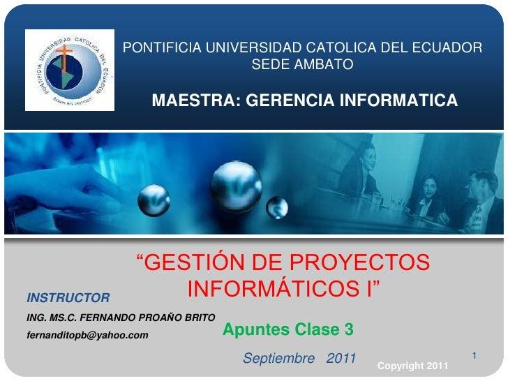 """1<br />PONTIFICIA UNIVERSIDAD CATOLICA DEL ECUADORSEDE AMBATOMAESTRA: GERENCIA INFORMATICA<br />""""GESTIÓN DE PROYECTOS INFO..."""