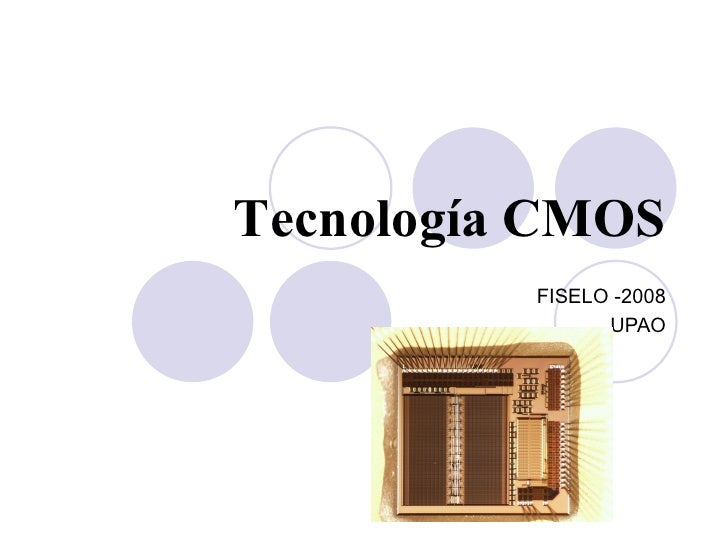 Tecnología CMOS FISELO -2008 UPAO