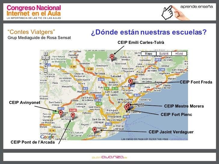""""""" Contes Viatgers"""" Grup Mediaguide de Rosa Sensat ¿Dónde están nuestras escuelas? CEIP Emili Carles-Tolrà CEIP Font Freda ..."""