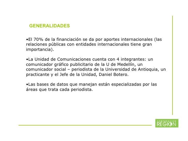 GENERALIDADES <ul><li>El 70% de la financiación se da por aportes internacionales (las relaciones públicas con entidades i...