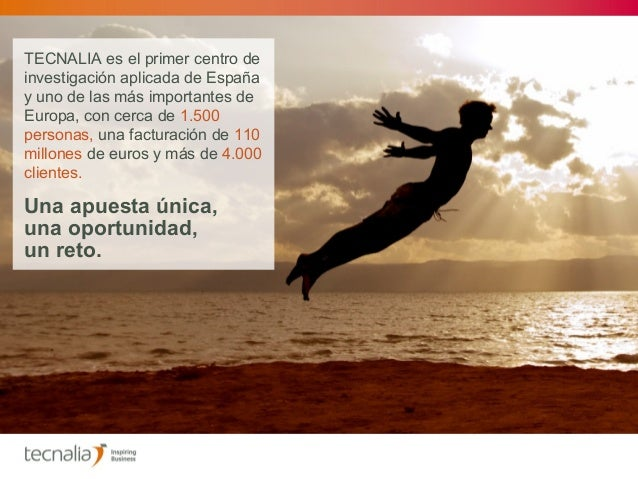 TECNALIA. Welcome to Inspiring Business. Welcome to TECNALIA. (español) 10/2013 Slide 3