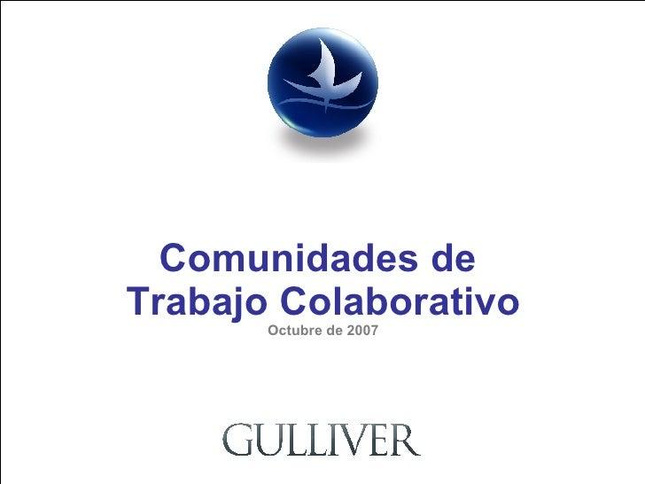 Comunidades de  Trabajo Colaborativo Octubre de 2007