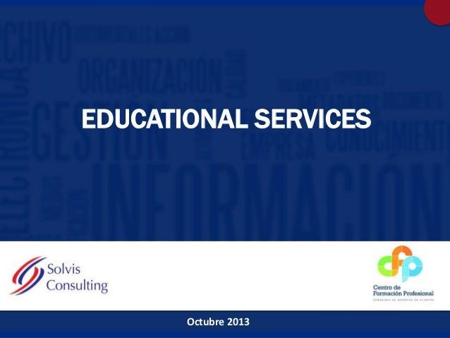 EDUCATIONAL SERVICES c  Octubre 2013 Eduacional Services: CRM, Social CRM, Contact Centers & Social Media