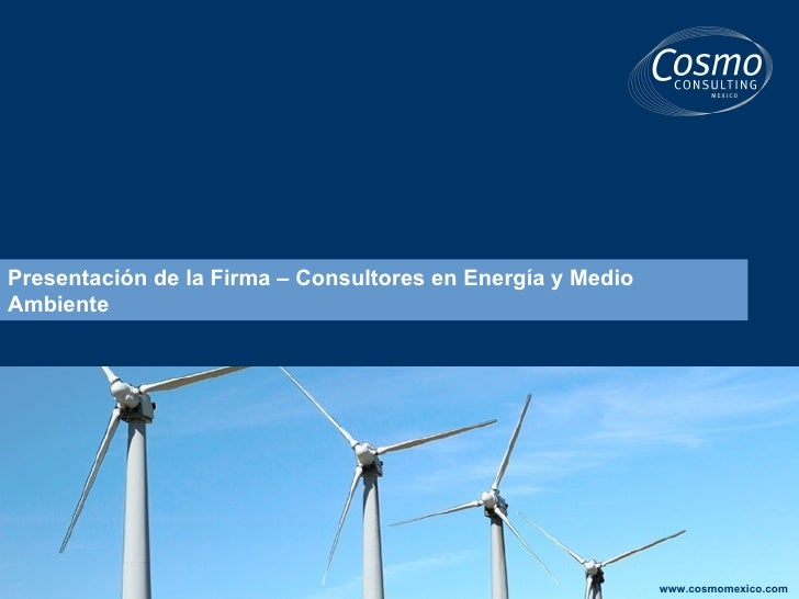Presentación de la Firma – Consultores en Energía y Medio Ambiente