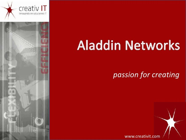 Aladdin Networks<br />passion for creating<br />www.creativit.com<br />