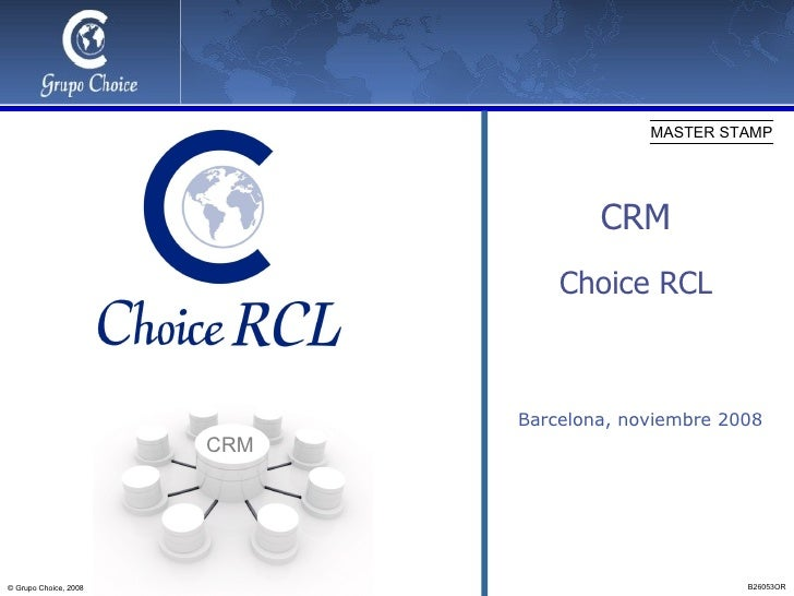 Barcelona, noviembre 2008 CRM Choice RCL CRM
