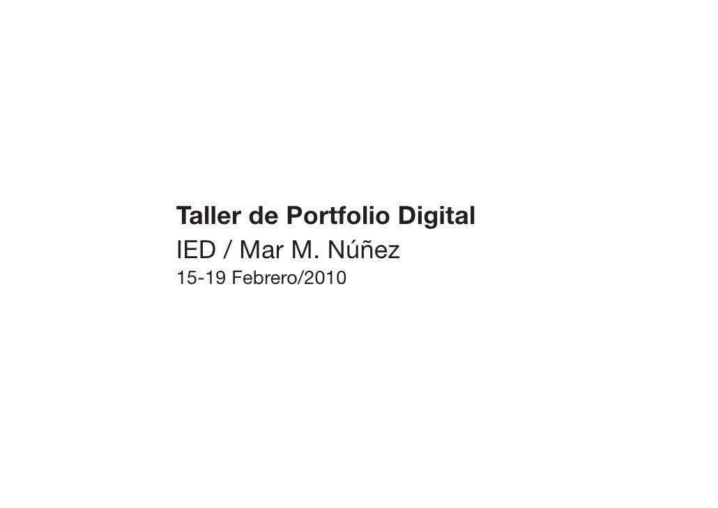 Taller de Portfolio Digital IED / Mar M. Núñez 15-19 Febrero/2010