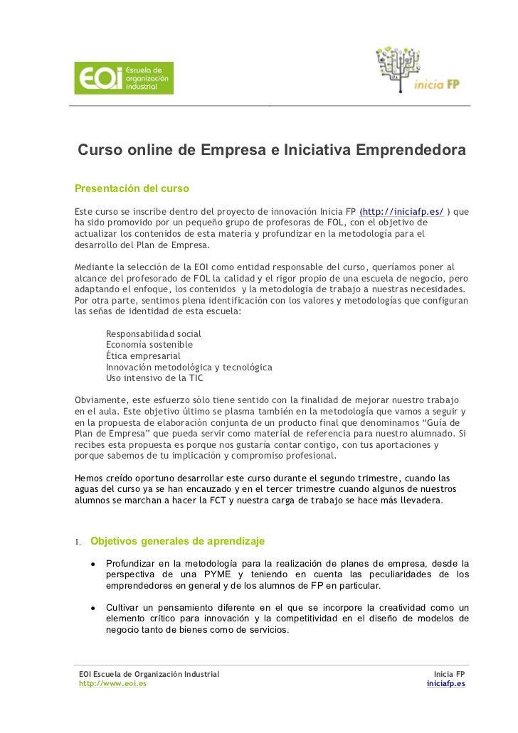 Curso online de Empresa e Iniciativa EmprendedoraPresentación del cursoEste curso se inscribe dentro del proyecto de innov...