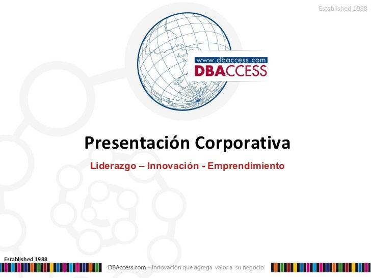 Presentación Corporativa Liderazgo – Innovación - Emprendimiento Established 1988