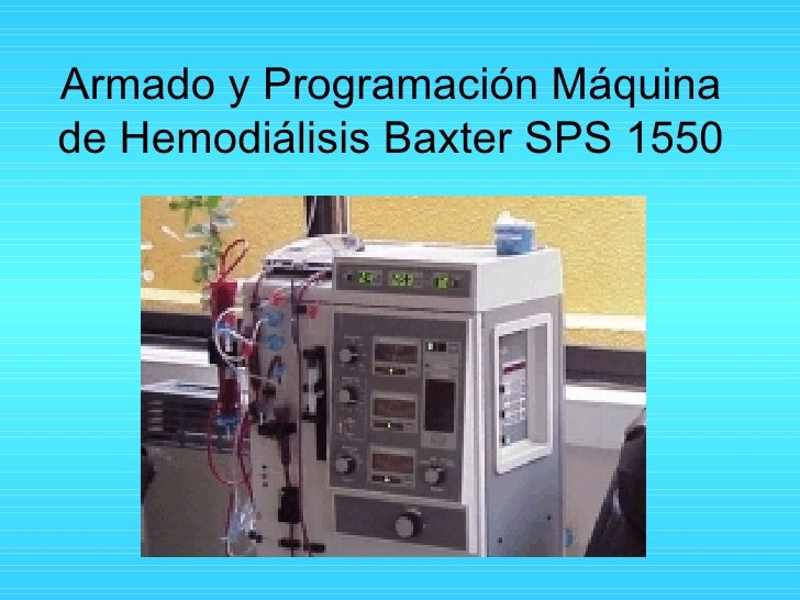 Armado y Programación Máquina de Hemodi álisis Baxter SPS 1550