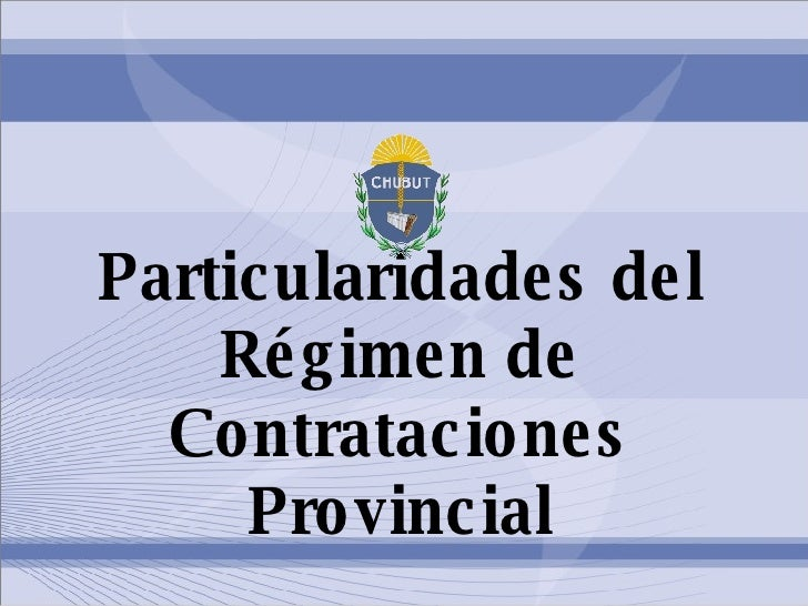 Particularidades del Régimen de Contrataciones Provincial