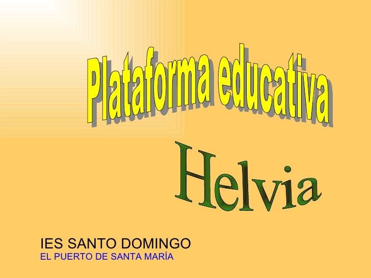 Plataforma educativa IES SANTO DOMINGO EL PUERTO DE SANTA MARÍA Helvia