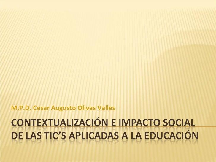 M.P.D. Cesar Augusto Olivas Valles